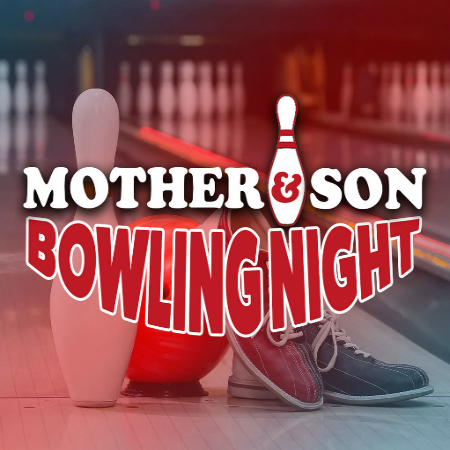Mother & Son Bowling Event